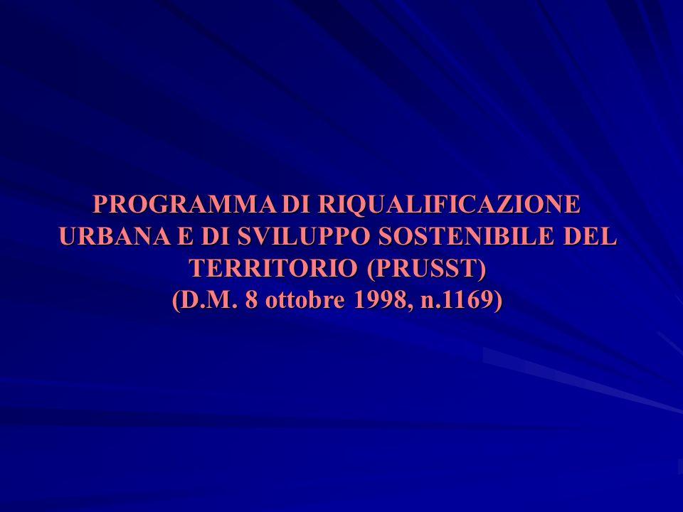 PROGRAMMA DI RIQUALIFICAZIONE URBANA E DI SVILUPPO SOSTENIBILE DEL TERRITORIO (PRUSST) (D.M.