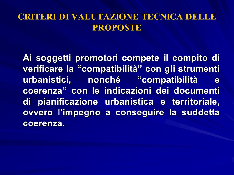 CRITERI DI VALUTAZIONE TECNICA DELLE PROPOSTE