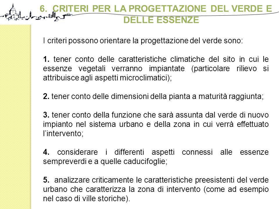 6. CRITERI PER LA PROGETTAZIONE DEL VERDE E DELLE ESSENZE