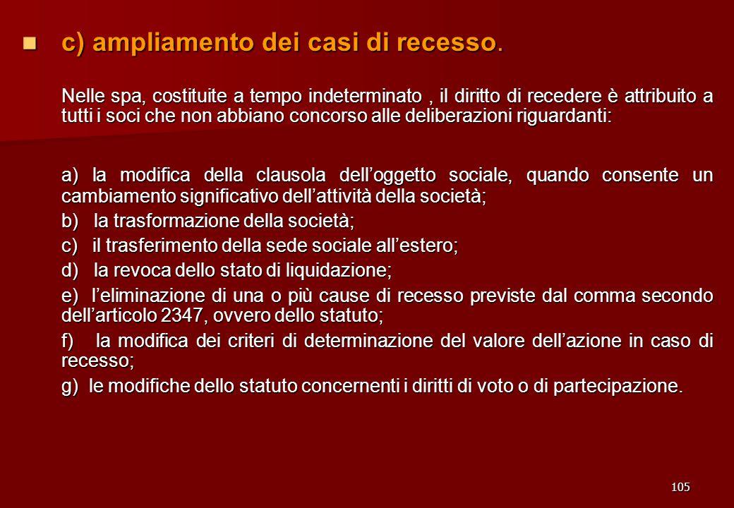 c) ampliamento dei casi di recesso.
