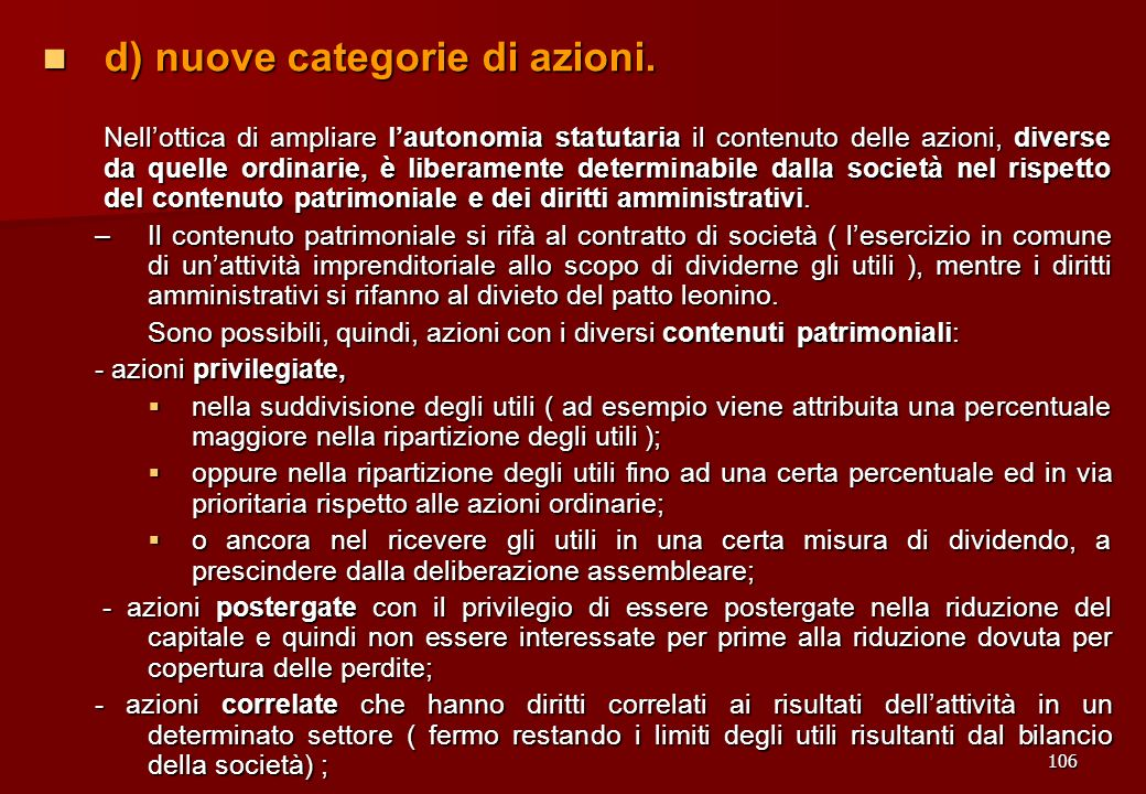 d) nuove categorie di azioni.