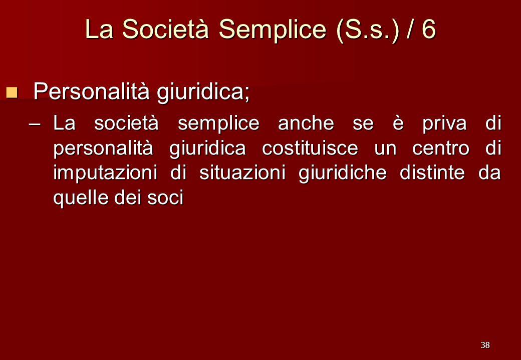 La Società Semplice (S.s.) / 6