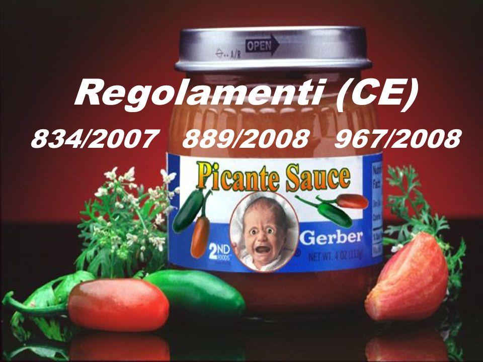 Regolamenti (CE) 834/2007 889/2008 967/2008