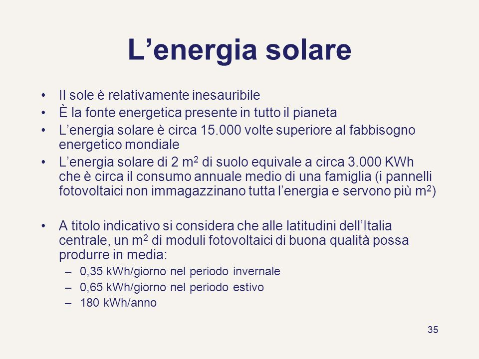 L'energia solare Il sole è relativamente inesauribile