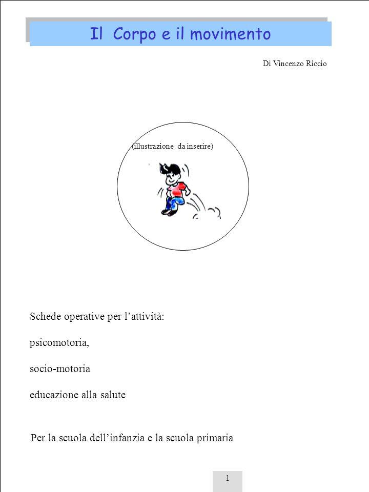 Il Corpo e il movimento Schede operative per l'attività: psicomotoria,