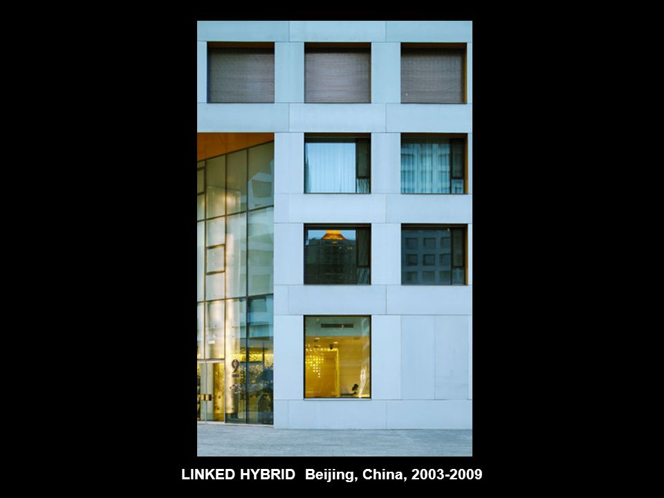 LINKED HYBRID Beijing, China, 2003-2009