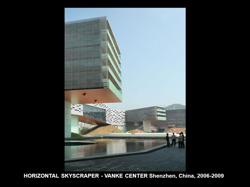 HORIZONTAL SKYSCRAPER - VANKE CENTER Shenzhen, China, 2006-2009