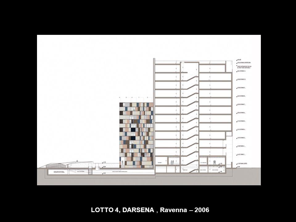 LOTTO 4, DARSENA , Ravenna – 2006