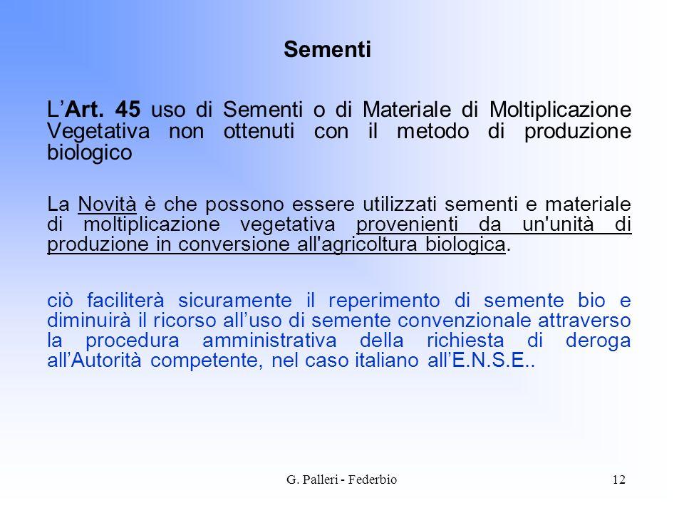 Sementi L'Art. 45 uso di Sementi o di Materiale di Moltiplicazione Vegetativa non ottenuti con il metodo di produzione biologico.
