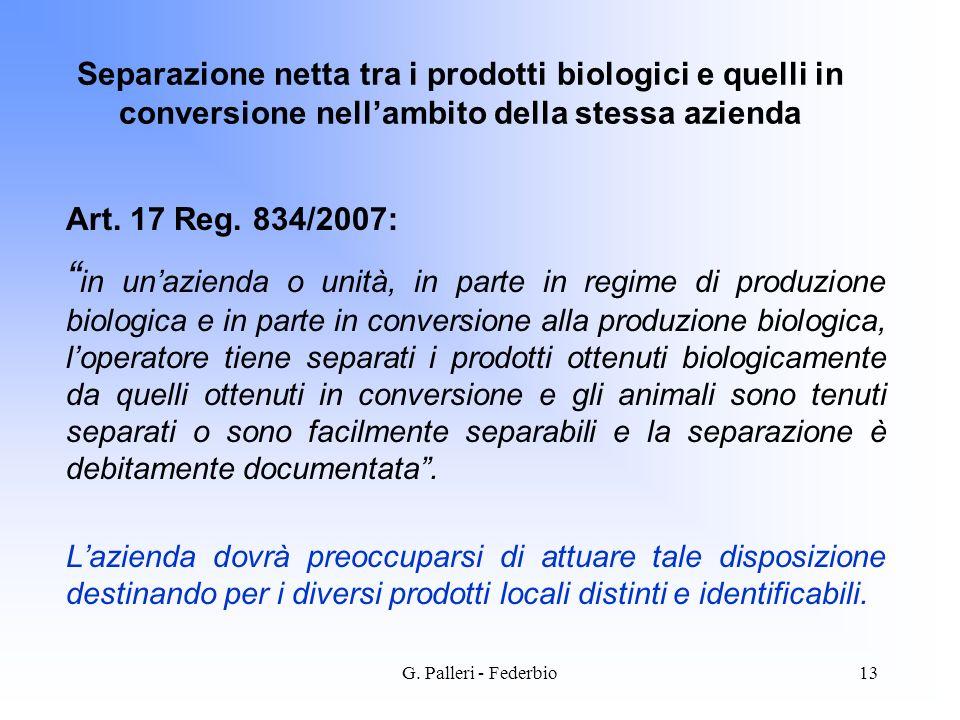 Separazione netta tra i prodotti biologici e quelli in conversione nell'ambito della stessa azienda