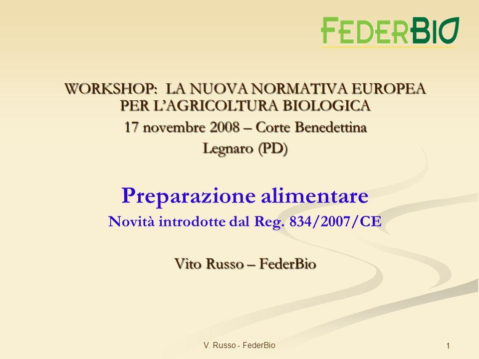Preparazione alimentare Novità introdotte dal Reg. 834/2007/CE