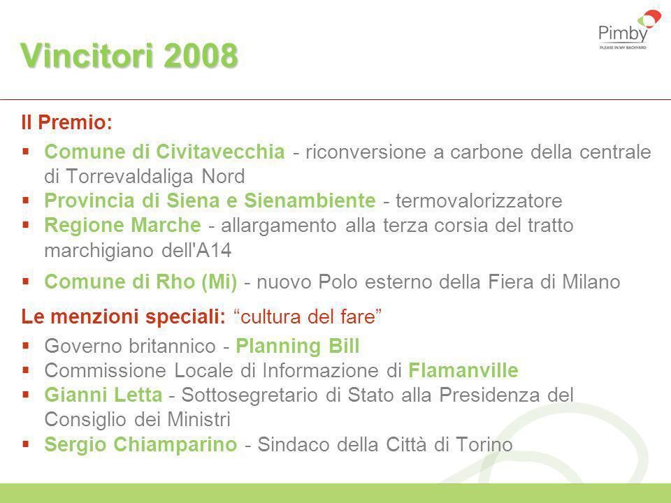 Vincitori 2008 Il Premio: Comune di Civitavecchia - riconversione a carbone della centrale di Torrevaldaliga Nord.