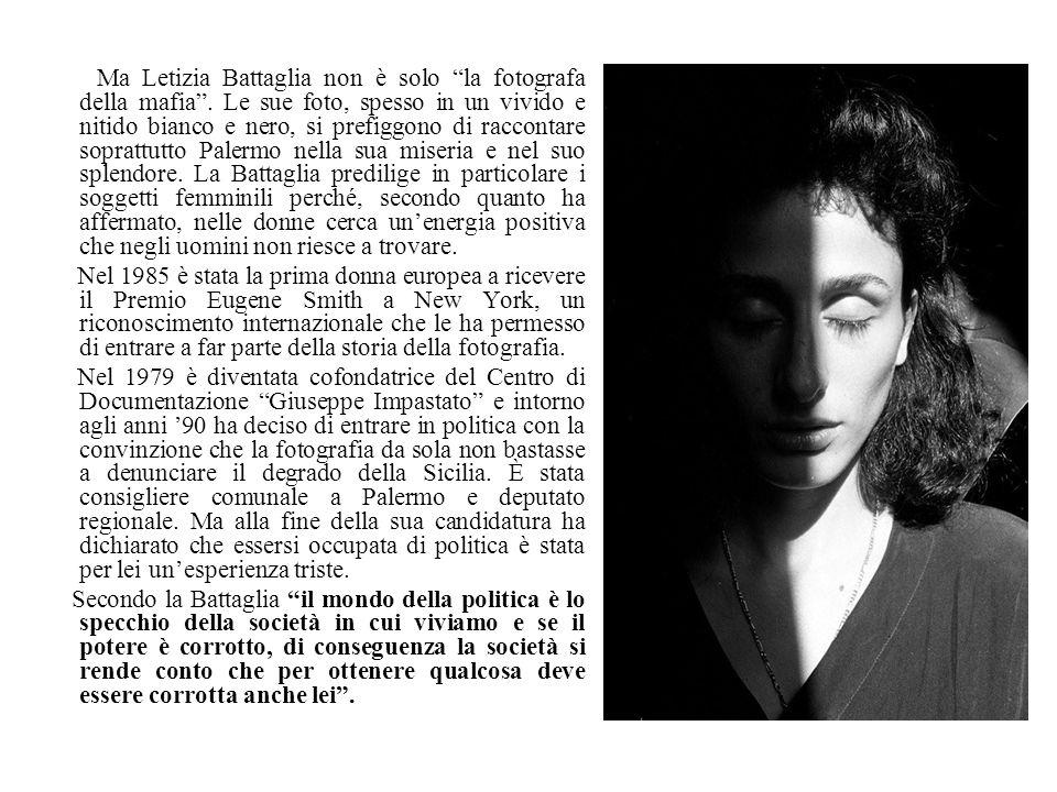Ma Letizia Battaglia non è solo la fotografa della mafia