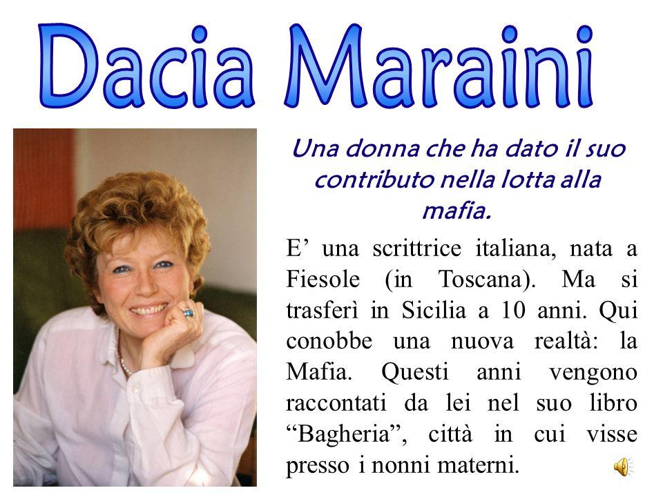 Una donna che ha dato il suo contributo nella lotta alla mafia.