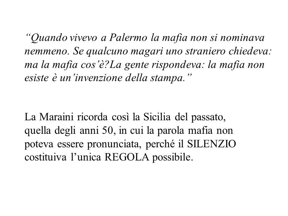 Quando vivevo a Palermo la mafia non si nominava nemmeno