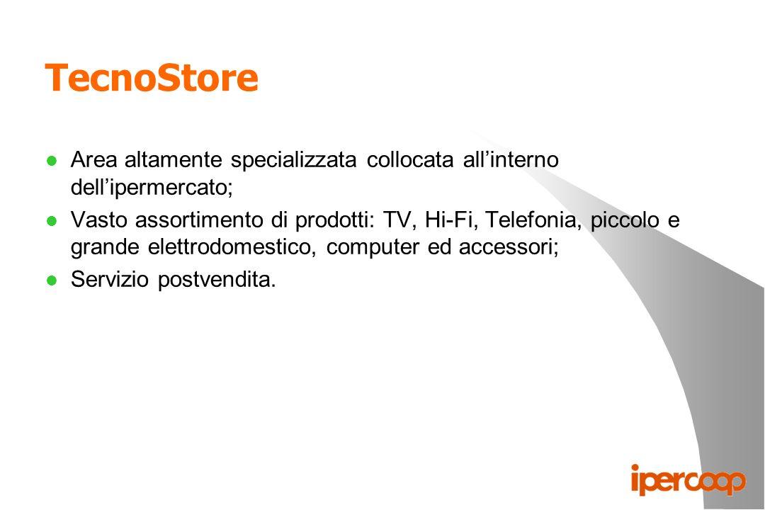 TecnoStore Area altamente specializzata collocata all'interno dell'ipermercato;