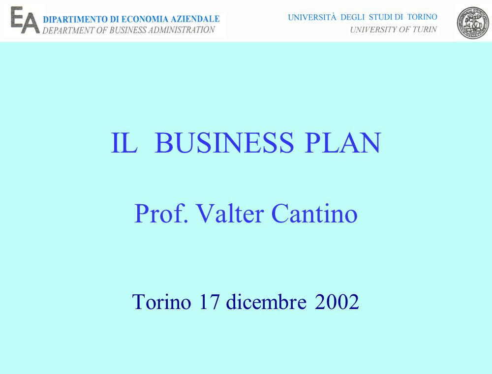 IL BUSINESS PLAN Prof. Valter Cantino
