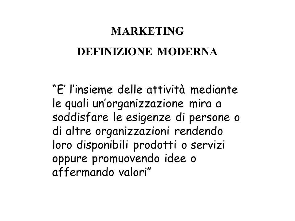 MARKETING DEFINIZIONE MODERNA.