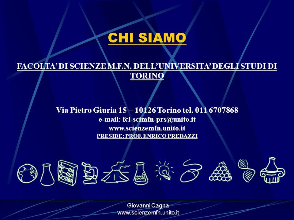 CHI SIAMO FACOLTA' DI SCIENZE M.F.N. DELL'UNIVERSITA' DEGLI STUDI DI TORINO. Via Pietro Giuria 15 – 10126 Torino tel. 011 6707868.