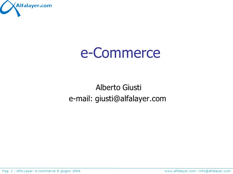 Alberto Giusti e-mail: giusti@alfalayer.com