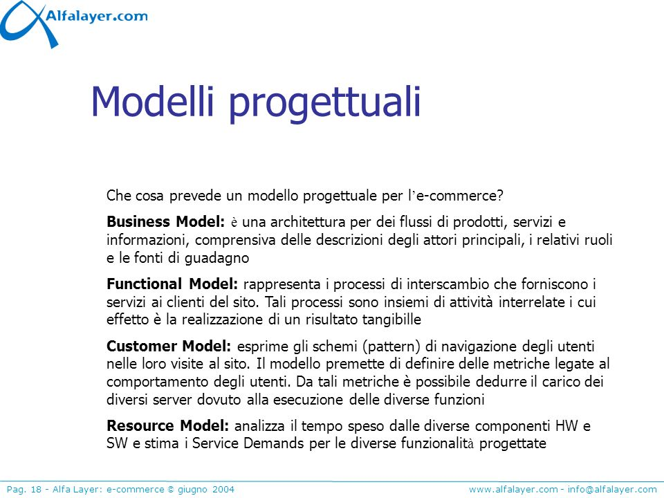 Modelli progettuali Che cosa prevede un modello progettuale per l'e-commerce