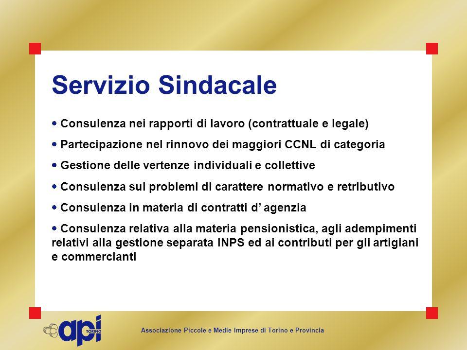 Servizio Sindacale Consulenza nei rapporti di lavoro (contrattuale e legale) Partecipazione nel rinnovo dei maggiori CCNL di categoria.