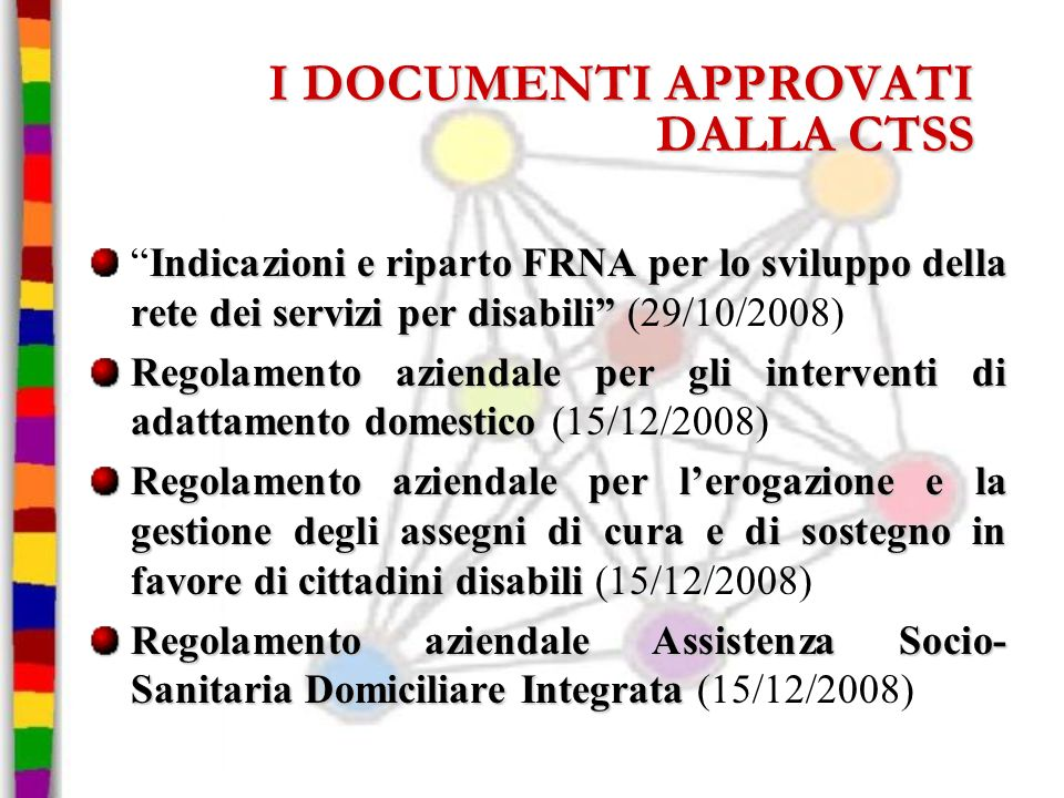 I DOCUMENTI APPROVATI DALLA CTSS