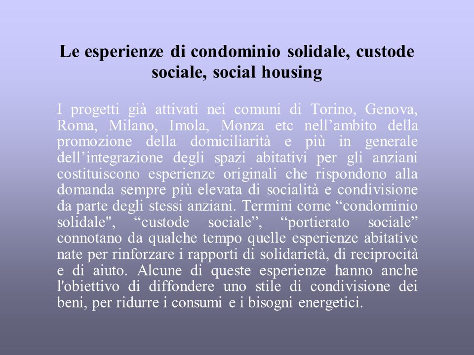 Le esperienze di condominio solidale, custode sociale, social housing