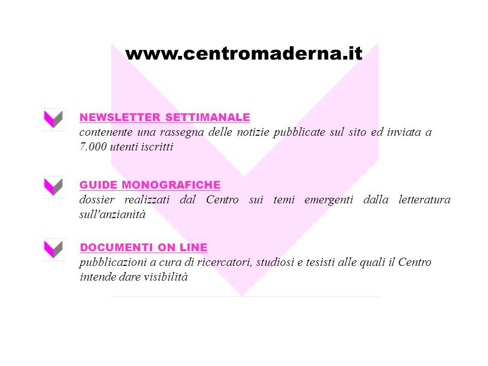 www.centromaderna.it NEWSLETTER SETTIMANALE. contenente una rassegna delle notizie pubblicate sul sito ed inviata a 7.000 utenti iscritti.