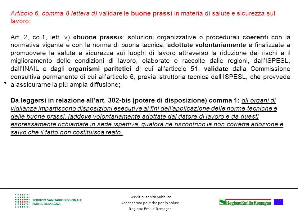 Articolo 6, comma 8 lettera d) validare le buone prassi in materia di salute e sicurezza sul lavoro;