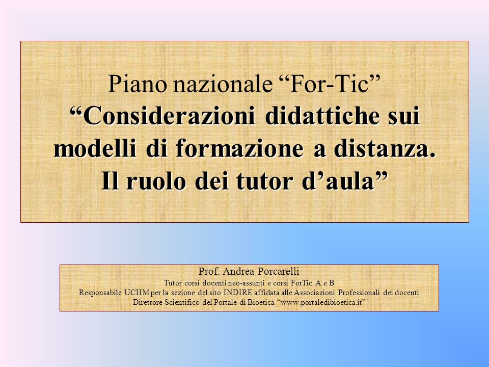 Piano nazionale For-Tic Considerazioni didattiche sui modelli di formazione a distanza. Il ruolo dei tutor d'aula