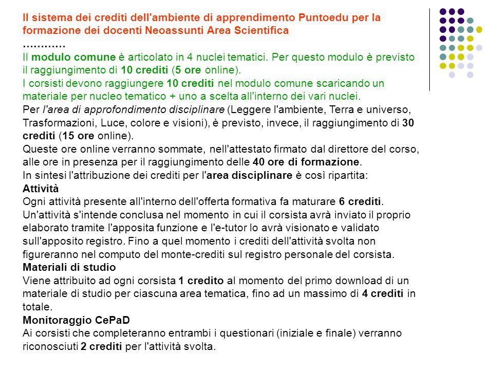 Il sistema dei crediti dell ambiente di apprendimento Puntoedu per la formazione dei docenti Neoassunti Area Scientifica