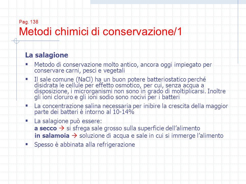 Pag. 138 Metodi chimici di conservazione/1