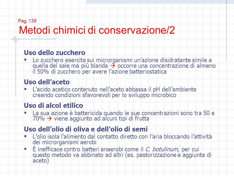 Pag. 139 Metodi chimici di conservazione/2