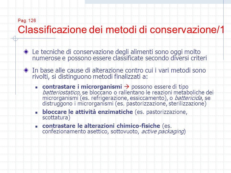 Pag. 126 Classificazione dei metodi di conservazione/1