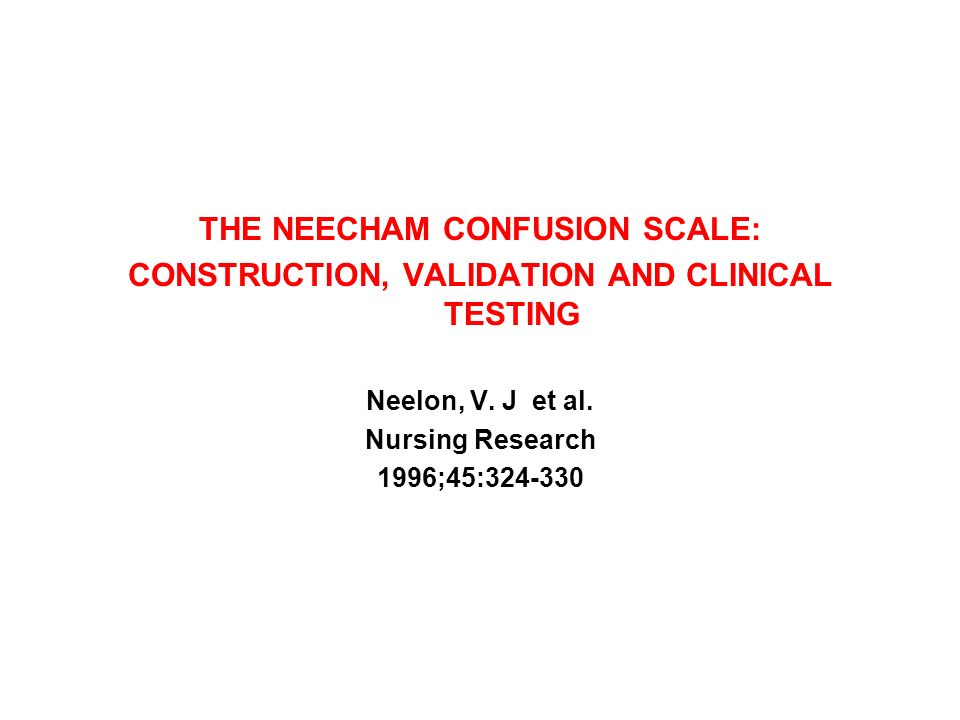 THE NEECHAM CONFUSION SCALE: