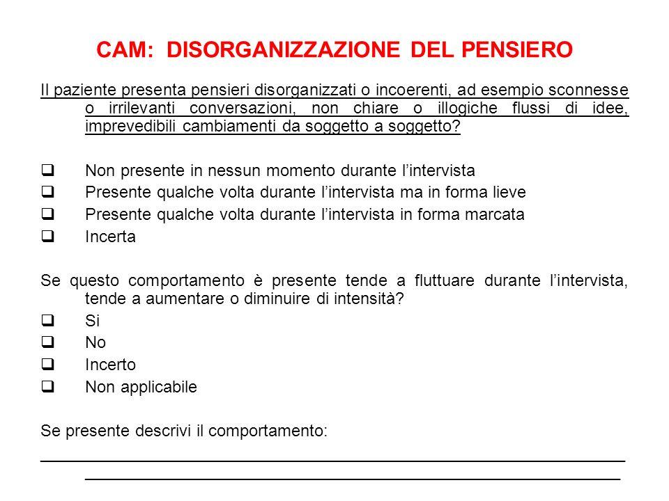 CAM: DISORGANIZZAZIONE DEL PENSIERO