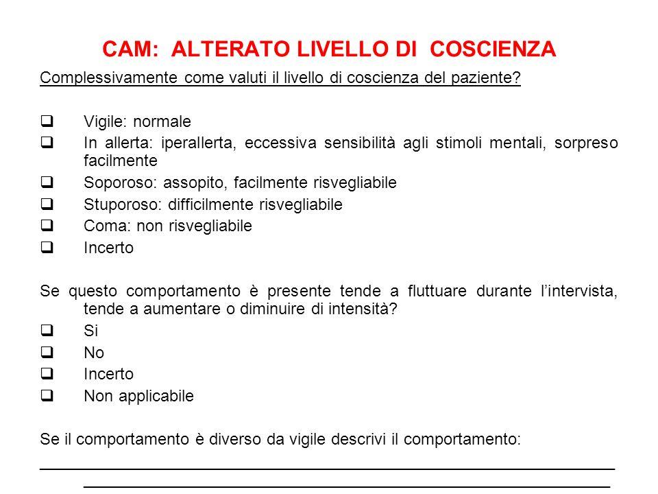 CAM: ALTERATO LIVELLO DI COSCIENZA