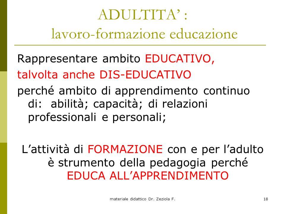 ADULTITA' : lavoro-formazione educazione