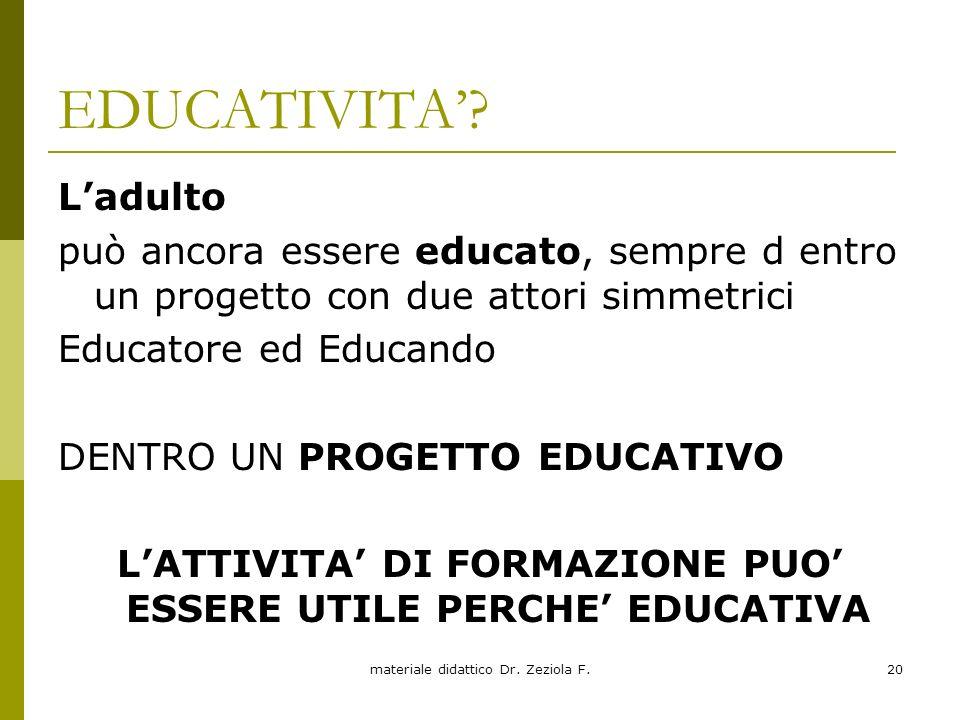 L'ATTIVITA' DI FORMAZIONE PUO' ESSERE UTILE PERCHE' EDUCATIVA
