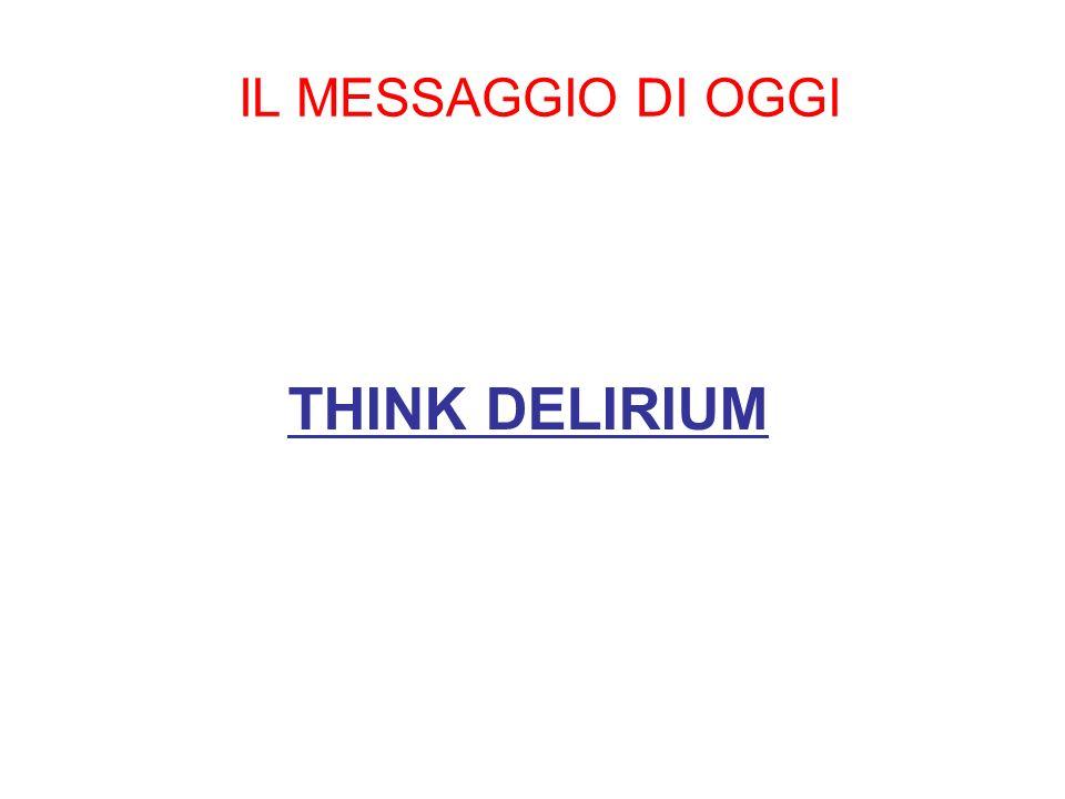 IL MESSAGGIO DI OGGI THINK DELIRIUM