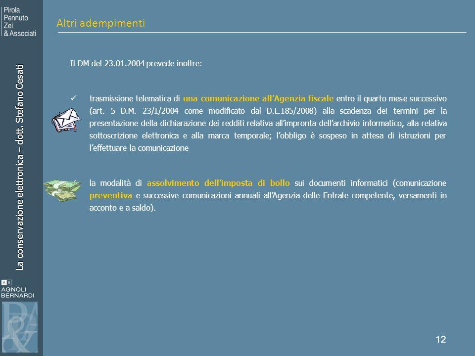 Altri adempimenti 12 Il DM del 23.01.2004 prevede inoltre:
