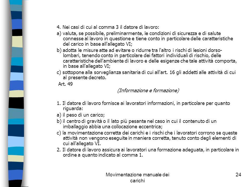 4. Nei casi di cui al comma 3 il datore di lavoro: