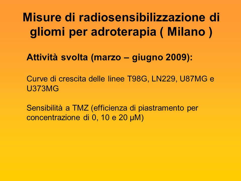Misure di radiosensibilizzazione di gliomi per adroterapia ( Milano )