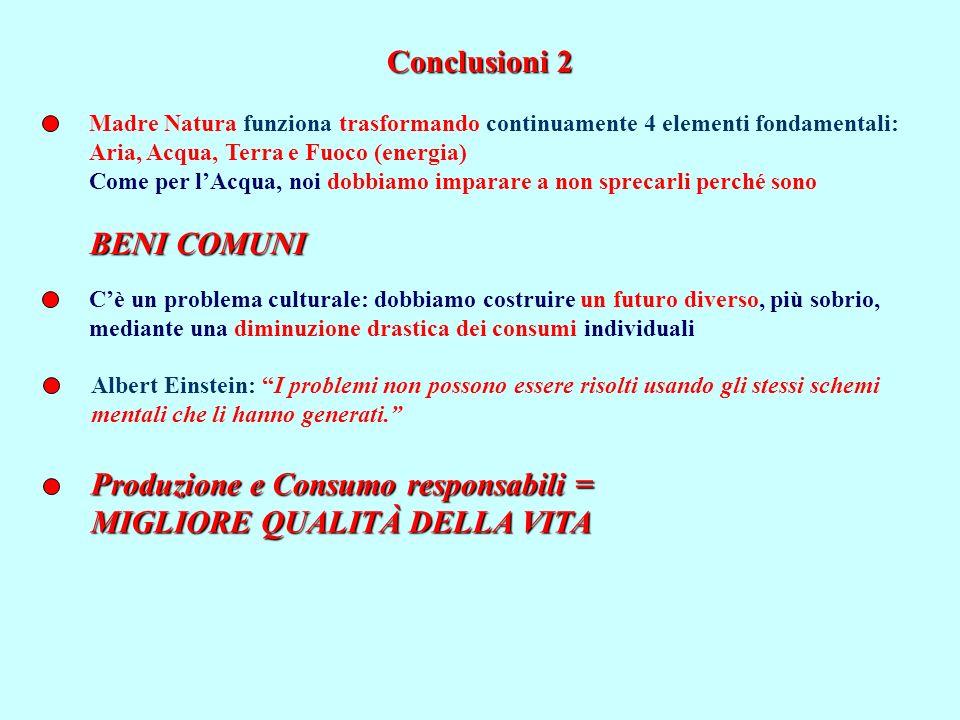 Produzione e Consumo responsabili = MIGLIORE QUALITÀ DELLA VITA
