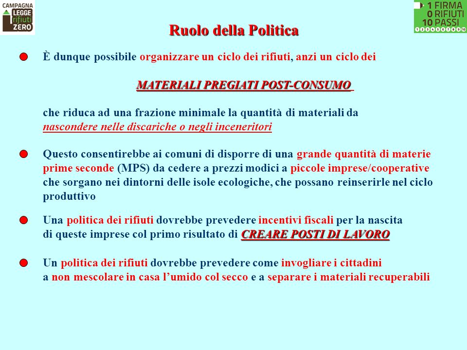 Ruolo della Politica È dunque possibile organizzare un ciclo dei rifiuti, anzi un ciclo dei. MATERIALI PREGIATI POST-CONSUMO.