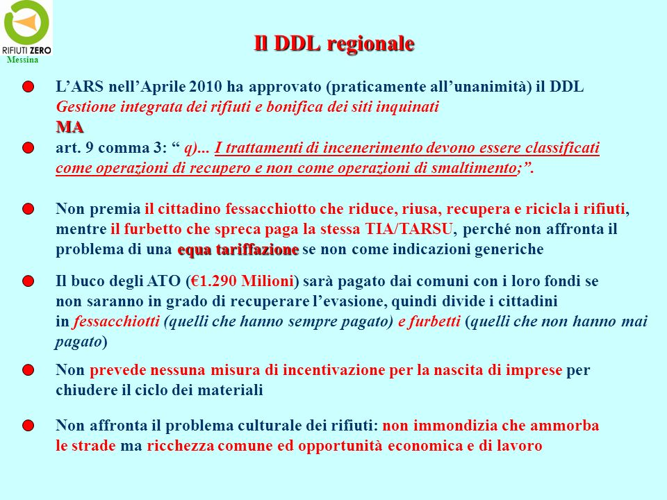 Messina Il DDL regionale. L'ARS nell'Aprile 2010 ha approvato (praticamente all'unanimità) il DDL.