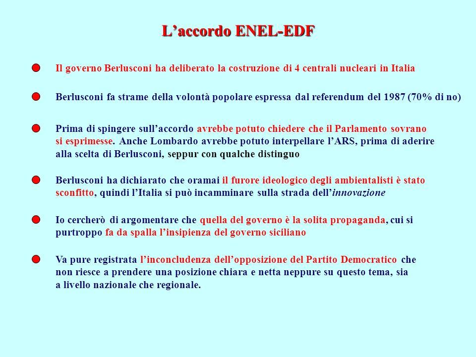 L'accordo ENEL-EDF Il governo Berlusconi ha deliberato la costruzione di 4 centrali nucleari in Italia.