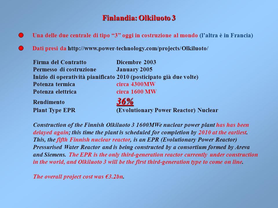 Finlandia: Olkiluoto 3 Una delle due centrale di tipo 3 oggi in costruzione al mondo (l'altra è in Francia)