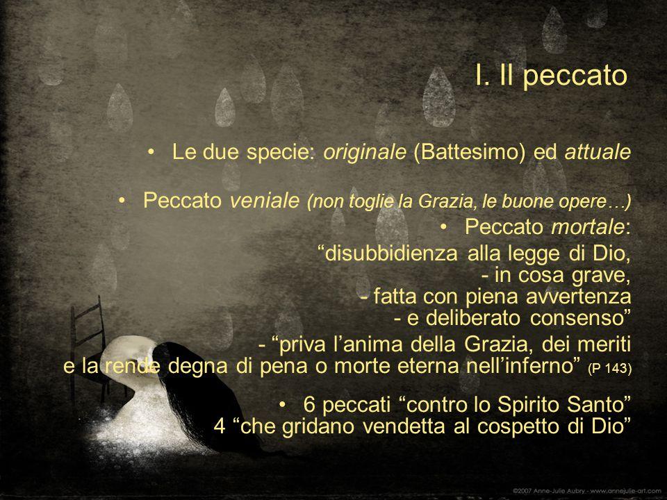 I. Il peccato Le due specie: originale (Battesimo) ed attuale